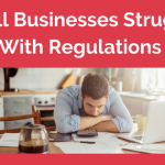 Small Businesses Struggle With Regulations