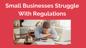 Small Business Struggles with Regulations