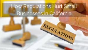 Regulations Hurt Small Businesses