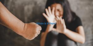 When is it rape